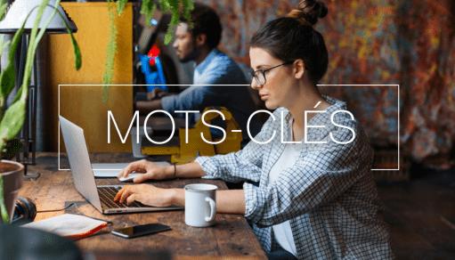 Référencement : comment trouver les bons mots-clés pour votre site